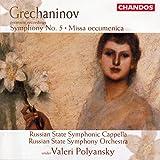 Grechaninov: Symphony No. 5 / Missa Oecumenica