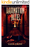 Damnation Hotel: A tale of blood, death, and dark, twisted horror