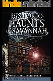 Historic Haunts of Savannah (Haunted America)