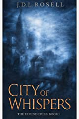 City of Whispers (The Famine Cycle #1) Kindle Edition