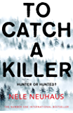 To Catch A Killer (Bodenstein & Kirchoff series Book 4)