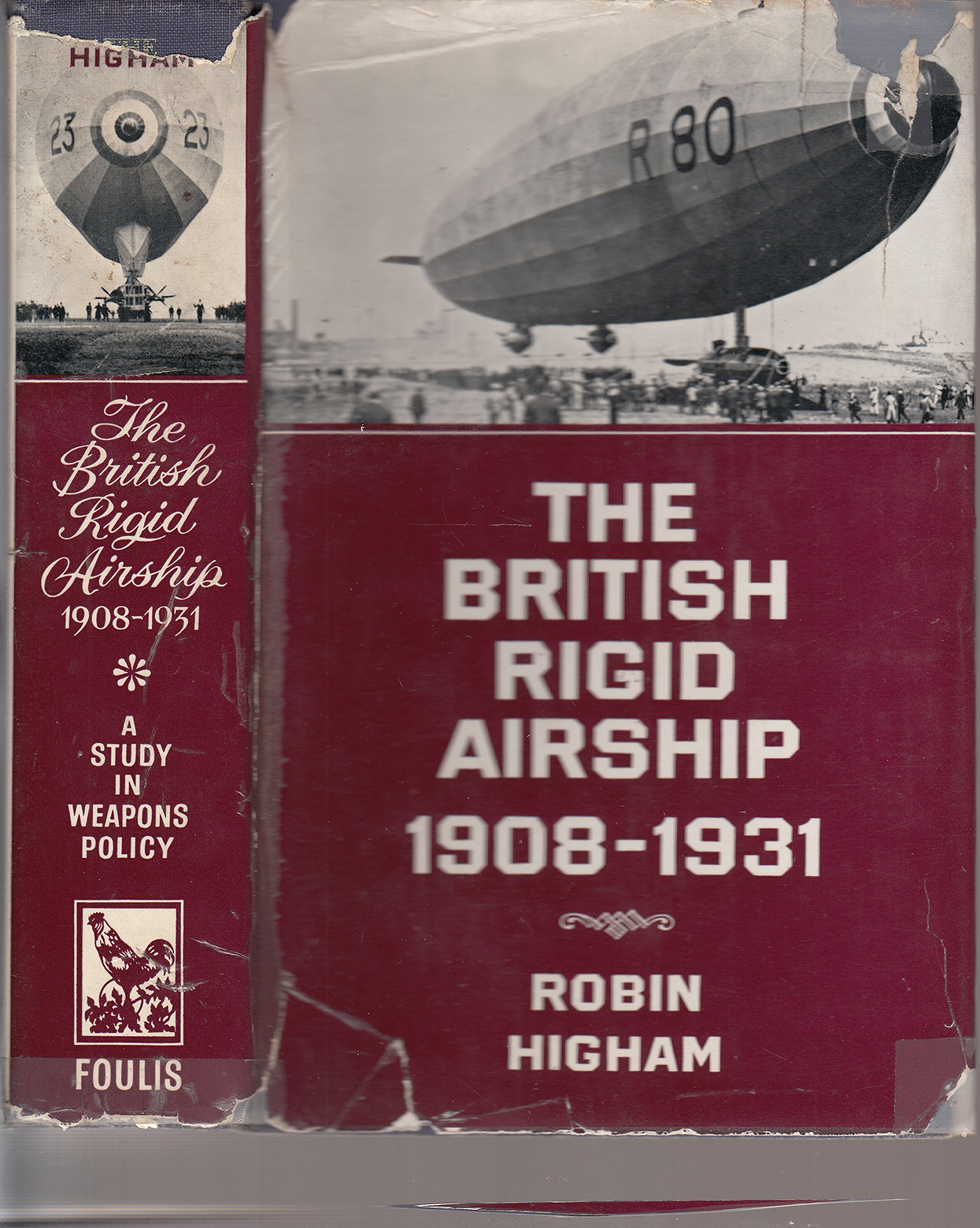 The British Rigid Airship 1908-1931: Robin Higham: Amazon com: Books