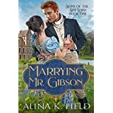 Marrying Mr. Gibson: A Regency Romantic Adventure (Sons of the Spy Lord Book 1)
