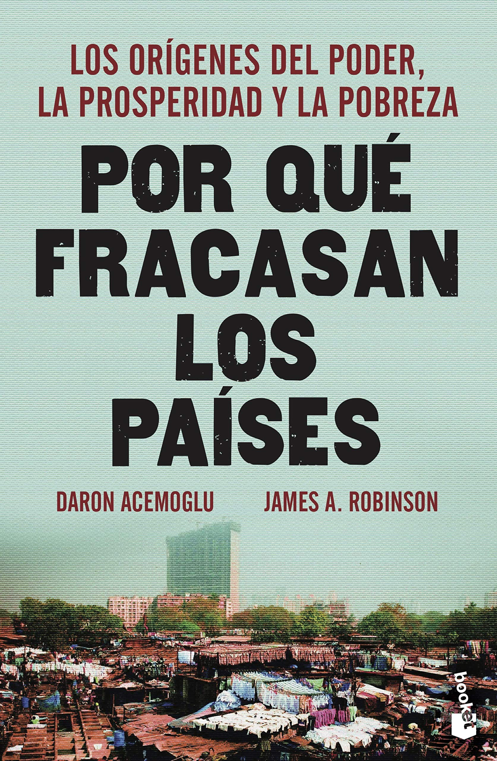 Por qué fracasan los países: Los orígenes del poder, la prosperidad y la pobreza Divulgación: Amazon.es: Acemoglu, Daron, Robinson, James A., García Madera, Marta: Libros