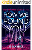 How We Found You (When Tomorrow Calls Book 2)