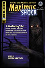 Maximus Shock: Collected Tales of Madness and Terror Kindle Edition