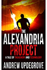 The Alexandria Project: A Tale of Treachery and Technology (Frank Adversego Thrillers Book 1) Kindle Edition