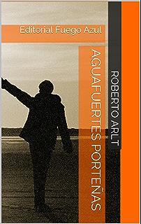 Aguafuertes porteñas: Editorial Fuego Azul (Spanish Edition)