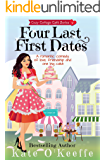 Four Last First Dates: A romantic comedy of love, friendship and one big cake (Cozy Cottage Café Book 4)
