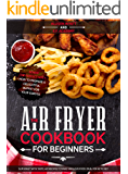 The Air Fryer Cookbook for Beginners: Slim Waist with Taste. 601 Recipes to Make Fabulous Food. Ideal for Keto Diet…