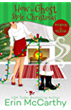 How the Ghost Stole Christmas (Murder By Design Book 4)