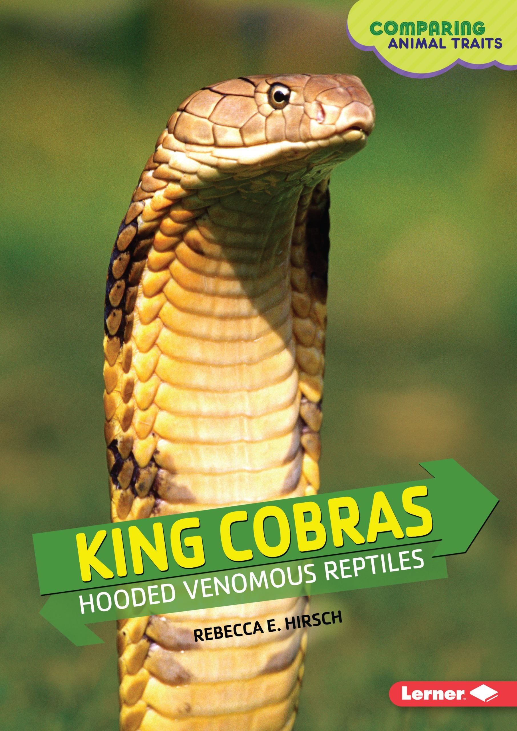 Read Online King Cobras: Hooded Venomous Reptiles (Comparing Animal Traits) PDF