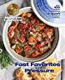 Fast Favorites Under Pressure: 4-Quart Pressure Cooker recipes and tips for fast and easy meals by Blue Jean Chef, Meredith Laurence (The Blue Jean Chef)