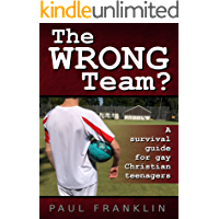 The Wrong Team?: A Survival Guide for Gay Christian Teenagers book cover