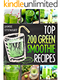 Green Smoothies - Top 200 Green Smoothie Recipes (English Edition)
