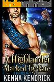 A Highlander Marked by Fate: Scottish Medieval Highlander Romance (Highlanders of Kirklinton Book 3)
