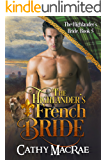 The Highlander's French Bride: A Scottish Medieval Romance (The Highlander's Bride Series Book 5)