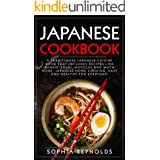 Japanese Cookbook: A traditional Japanese cuisine book that includes recipes like ramen, sushi, noodles and much more. Japane