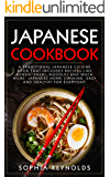 Japanese Cookbook: A traditional Japanese cuisine book that includes recipes like ramen, sushi, noodles and much more…