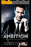 Ambition: An Alpha Billionaire Romance (Mr. Dark Book 2)