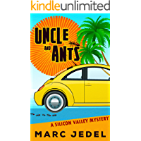 Uncle and Ants: A Silicon Valley Mystery (Book 1)