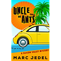 Uncle and Ants: A Silicon Valley Mystery (Book 1) (English Edition)