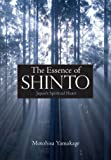 Essence Of Shinto, The: Japan's Spiritual Heart