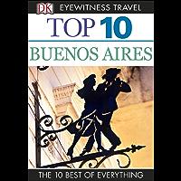 Top 10 Buenos Aires (DK Eyewitness Travel Guide)