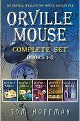 Orville Mouse Complete Set Books 1-5 (Orville Wellington Mouse) Kindle Edition
