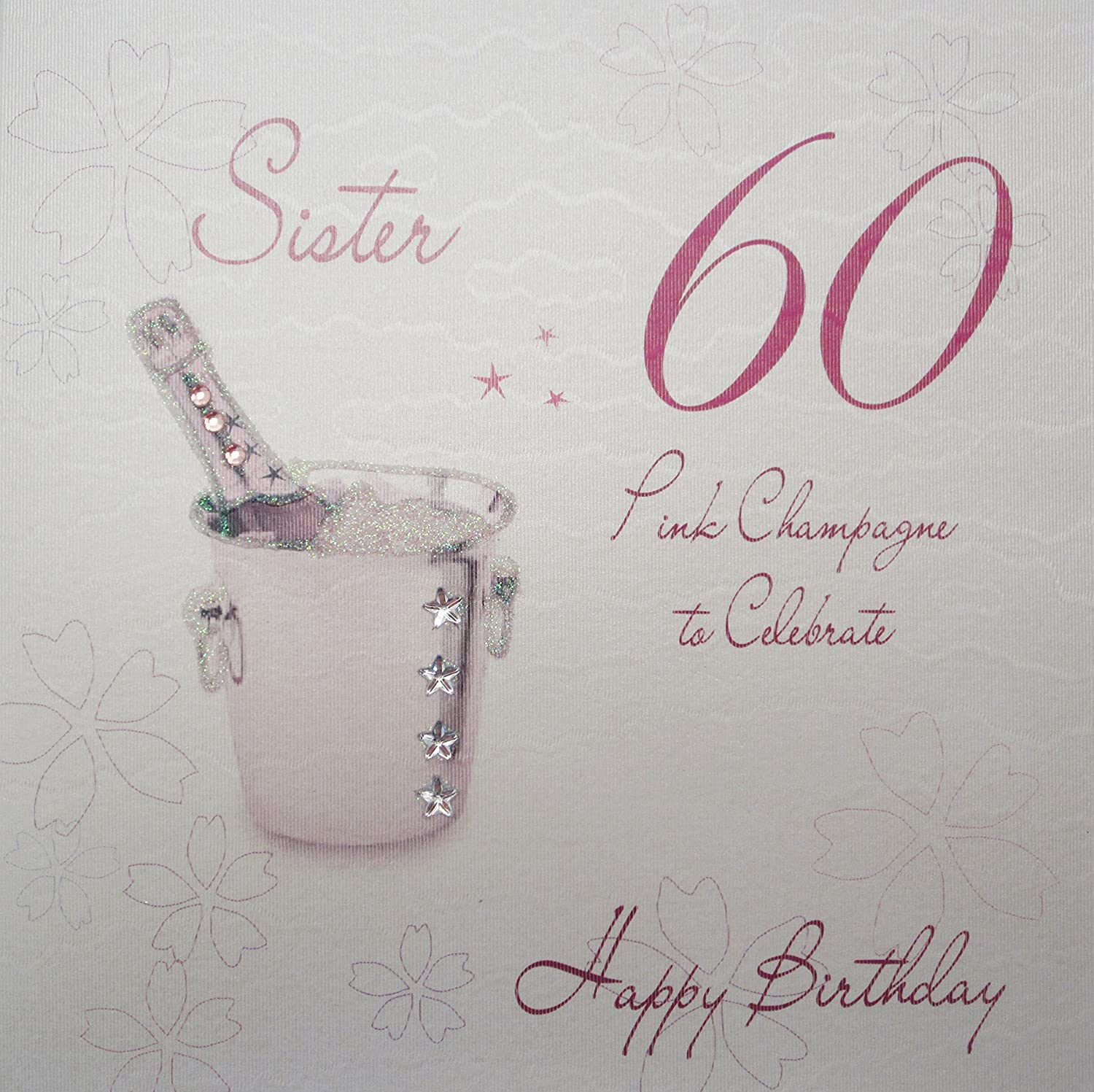 WHITE COTTON CARDS Sister 60 Celebrate Happy Handmade 60th Birthday Card Pink Champagne