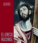 El Greco. La mirada de Rusiñol