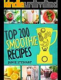Smoothie Recipes - Top 200 Smoothie Recipes
