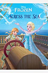Frozen: Anna & Elsa: Across the Sea (Disney Storybook (eBook)) Kindle Edition