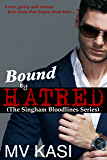 Bound by Hatred (The Singham Bloodlines)
