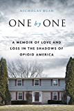 One by One: A Memoir of Love and Loss in the Shadows of Opioid America