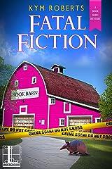 Fatal Fiction (A Book Barn Mystery 1) Kindle Edition