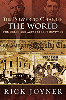 Pioneers of his presence kindle edition by chris burns religion the power to change the world the welsh and azusa street revivals fandeluxe Choice Image