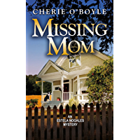 Missing Mom: Estela Nogales Mystery Book 3 (An Estela Nogales Mystery)