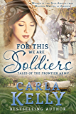 For This We Are Soldiers: Tales of the Frontier Army (English Edition)