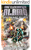 Battlecruiser Alamo: Malware Blues (Battlecruiser Alamo Series Book 16)