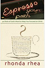 Espresso Your Faith: 30 Shots of God's Word to Keep You Focused on Christ Paperback