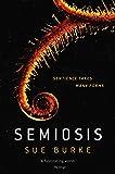 Semiosis: A Novel (Semiosis Duology)