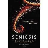Semiosis: A Novel (Semiosis Duology Book 1)