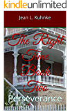 The Right Time Book Two: Perseverance