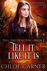 Tell It Like It Is: A Paranormal Detective Series (Tell, The Detective Book 2) Kindle Edition
