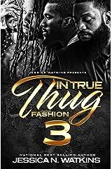 In True Thug Fashion 3 Kindle Edition