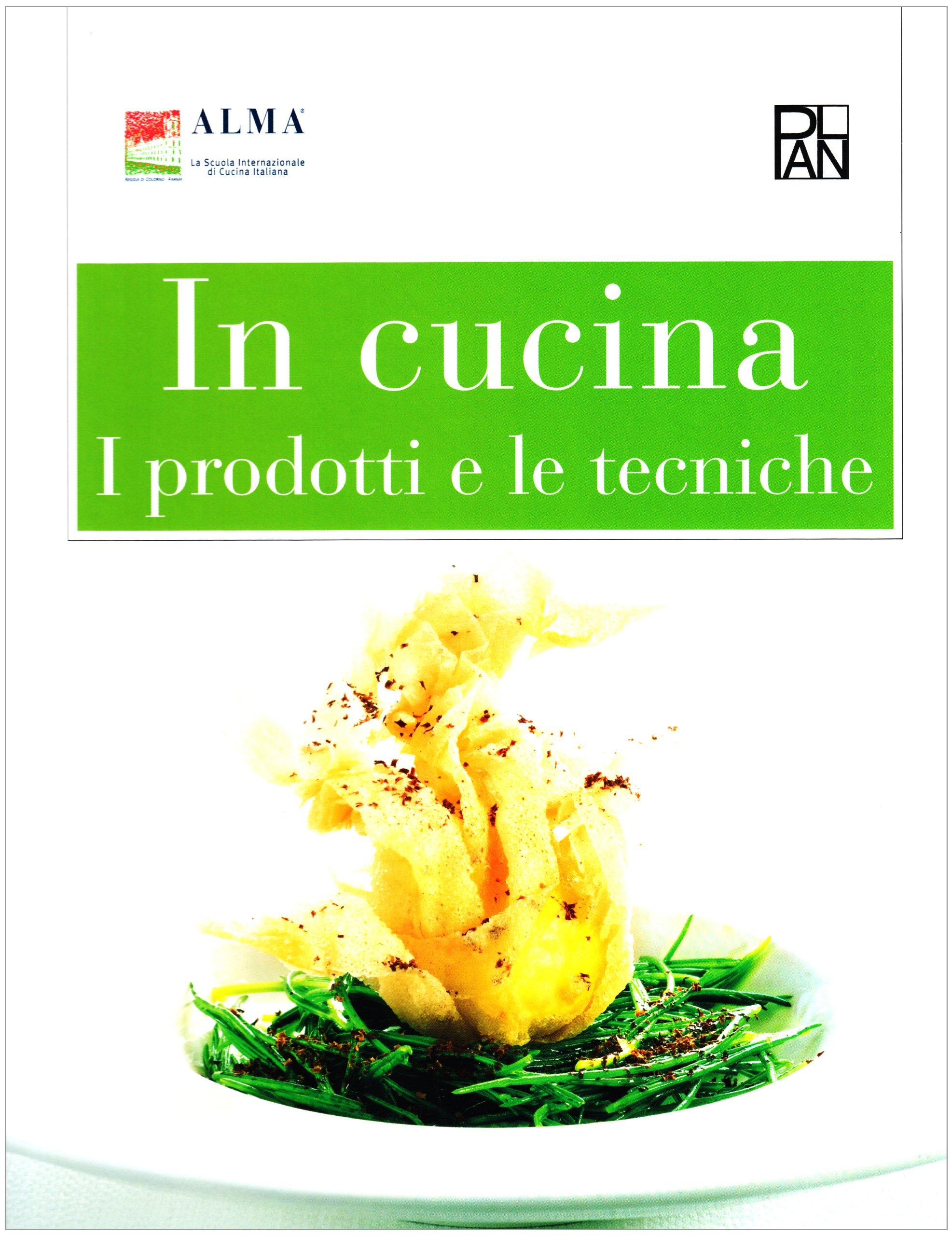 Amazon It In Cucina I Prodotti E Le Tecniche Alma Libri