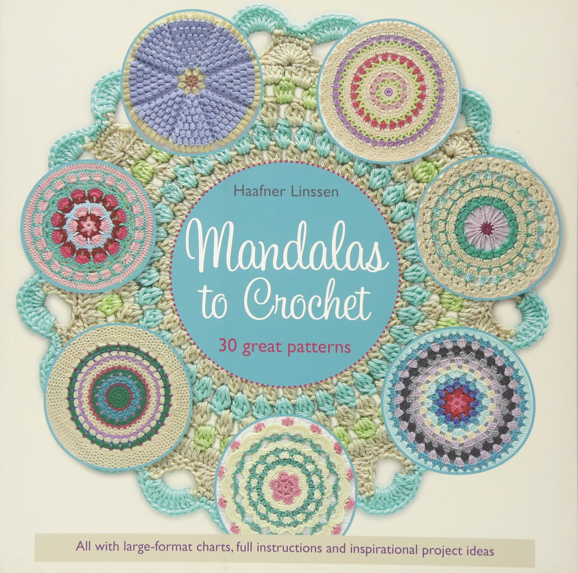 Mandalas To Crochet 30 Great Patterns Haafner Linssen Diagram Crocheted Love Copy Fremdsprachige Bcher