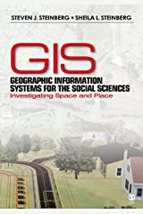 Geographic Information Systems for the Social Sciences: Investigating Space and Place Kindle Edition