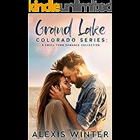 Grand Lake Colorado Series: A Complete Small Town Contemporary Romance Collection
